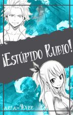 ¡Estúpido Rubio! (Stinglu)  by Ariadna_Aguilera09