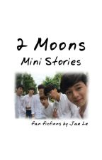 2 Moons Mini Stories by JaeMi1