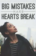 Big Mistakes Make Hearts Break by PLLxDM