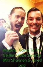 Imagine.. Going To The Golden Globe Awards W/ Jared & Shannon Leto *special* by imaginejaredleto