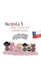Monsta x the type of chilensis by hootsotuff