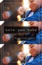 Love you baby(H.S) by SinatraStyles01