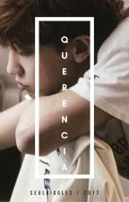 QUERENCIA [Wenyeol] √ by seulgiggles