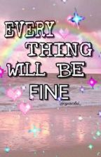Every thing will be fine by yachi_