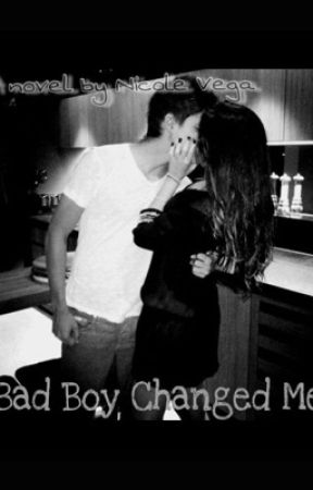 Bad boy changed me. by nicole1v