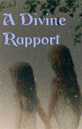A Divine Rapport  by cutiepie_you