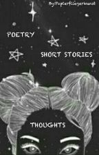 POETRY THOUGHTS SHORT STORIES by WortSchatzFaengerin8