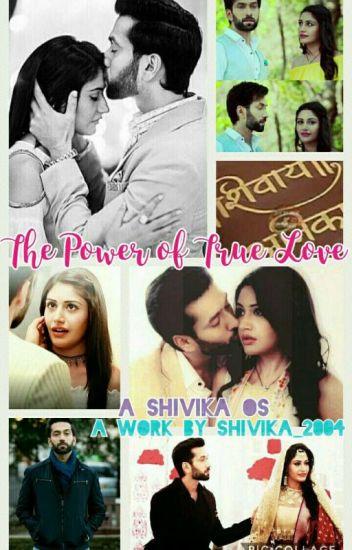 Shivika os:The Power Of True Love💕(✓) - Shrutika - Wattpad