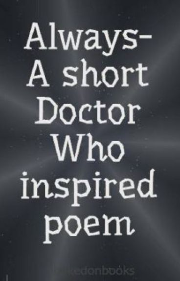 Always- A short Doctor Who inspired poem by hookedonbooks