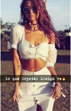 Lo que Crystal Lleigh ve🔥 by -FuckWithHemmings