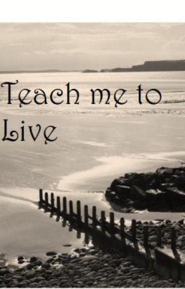 Teach Me to Live