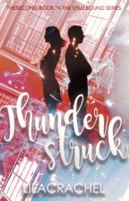 thunderstruck | book #2 [on hold] by lilacrachel