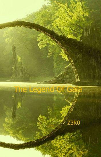 The Legend Of Gaia - Z3R0-Nexus - Wattpad