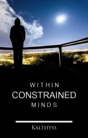 Within Constrained Minds by Kalthyss