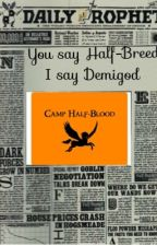 You say Half-Breed, I say Demigod by khadijiah1