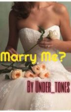 Marry Me? (Justin Bieber Fanfiction) by Under_tones