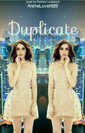 Duplicate by AnimeLover689