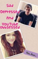Sad, depressed, and youtube obsessed ( connor franta fan-fiction) by hxxlley