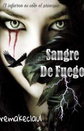 Sangre de Fuego (P2 de Mi Dulce Infierno) by remakeclau1
