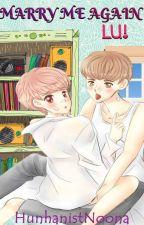 Marry Me Again, Lu! (HunHan) by rookie_raytir