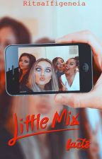 Little mix's facts by RitsaIfigeneia