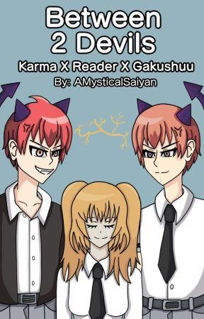 Between 2 Devils- Karma x Reader x Asano - Lemon Time (Karma