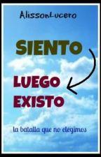 Siento Y Luego Existo. by LuceroSantillan