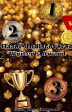 Hazel Undiscovered Writers Awards {Closed} by Tinted_fox