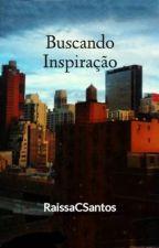 Buscando Inspiração by RaissaCSantos