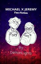 Michael x Jeremy (be more chill fanfic) by DemonLights