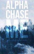 Alpha, Chase Me  by LucyyBlueSponge