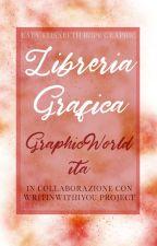 Libreria Grafica ||APERTA|| by GraphicWorldita