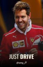 Just Drive (Sebastian Vettel story) by amy_f1