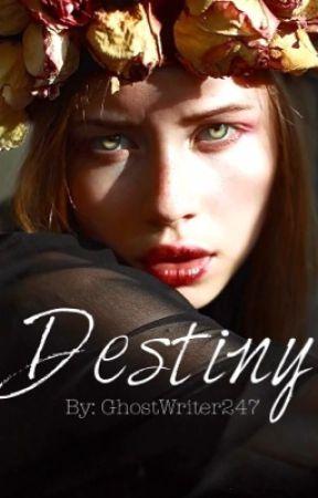 Destiny  by GhostWriter247