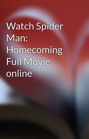Watch Spider Man: Homecoming Full Movie online - Watch Game