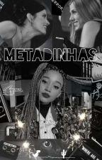 Metadinhas by SweetUranium