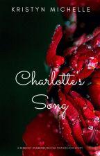 Charlotte's Song A Benedict Cumberbatch Fan Fic by happysunshyne