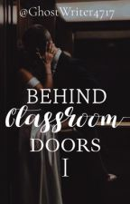 Behind Classroom Doors (student/teacher) by GhostWriter4717