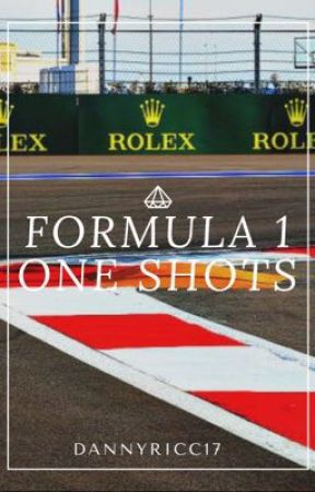 Formula 1 - One Shots {CLOSED} [Second Book] by DannyRicc17