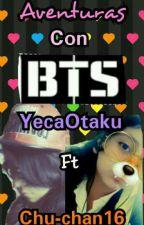 Aventuras Con BTS [YecaOtakuFtChu-chan16] by KimJeonYeca