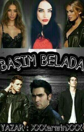 BAŞIM BELADA by XXXworstXXX