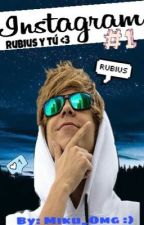 Instagram || Rubius y tú || #1 Temporada || by KarenCreaturita
