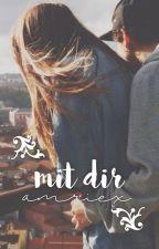 Mit dir by amriex