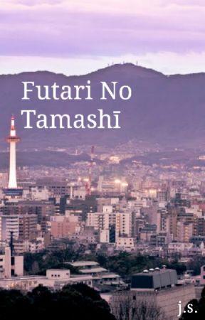 Futari No Tamashī by Introvertssociety