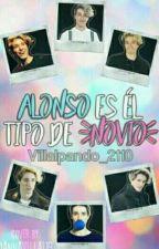 Alonso Es El Tipo De Novio  by Villalpando_2110