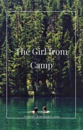 The Girl from Camp by karlablove_edm