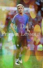My Dad's Private Lessons by spoiledpieceoftrash