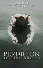 Perdición | Próximamente by BenitezLourdes
