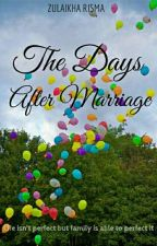 The Days After Marriage by zulaikharisma