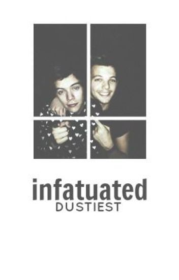 Infatuated  ( l.t.+ h.s.)